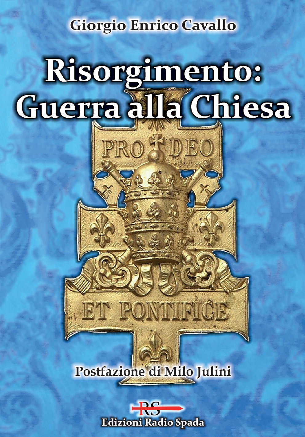 Risorgimento: Guerra alla Chiesa