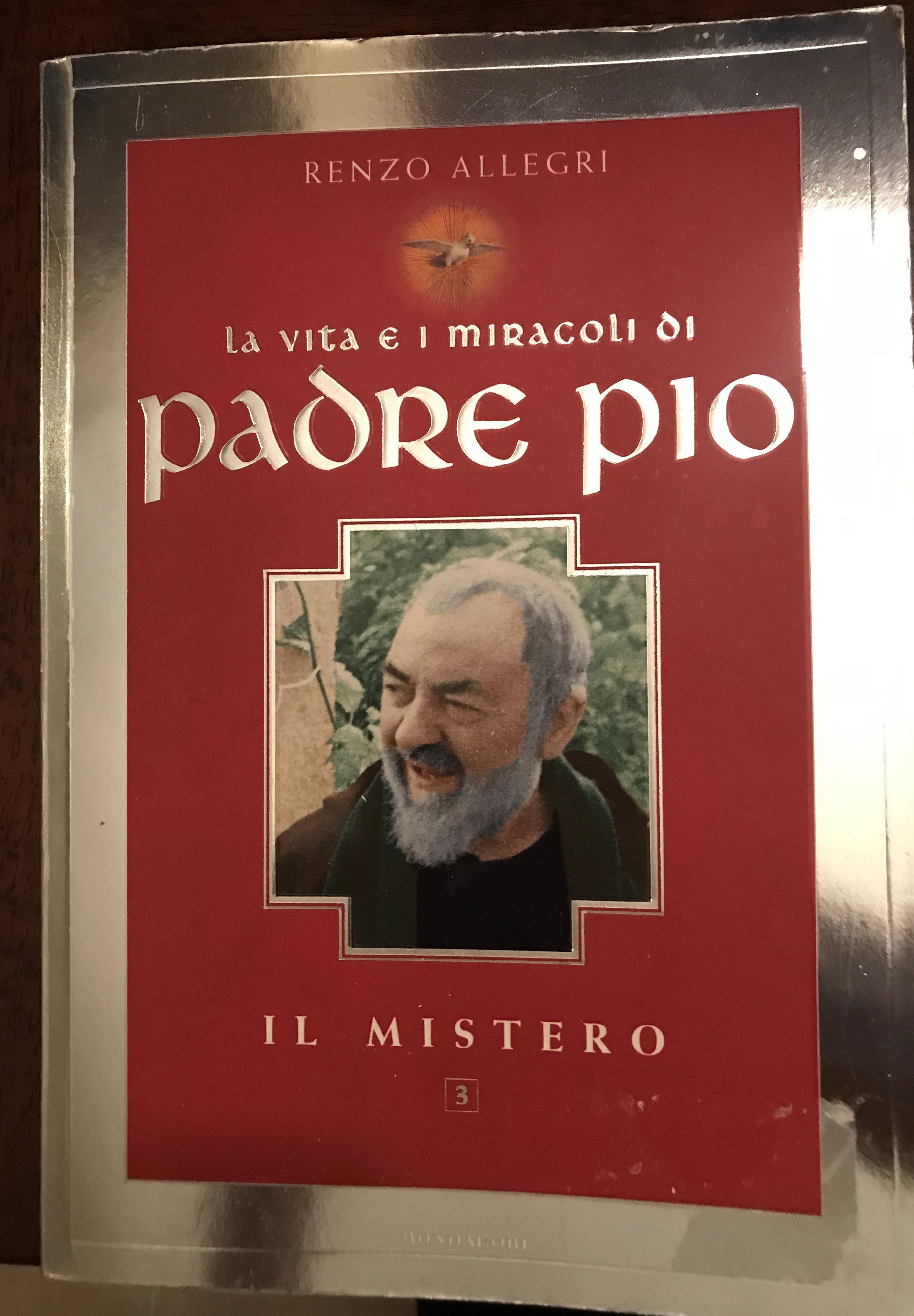 La vita e i miracoli di Padre Pio. Il mistero (vol. 3)