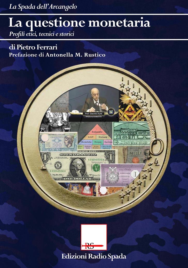 La Questione monetaria: profili etici, tecnici e storici