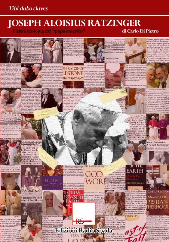 "Joseph Aloisius Ratzinger. L'altra teologia del ""papa emerito"""