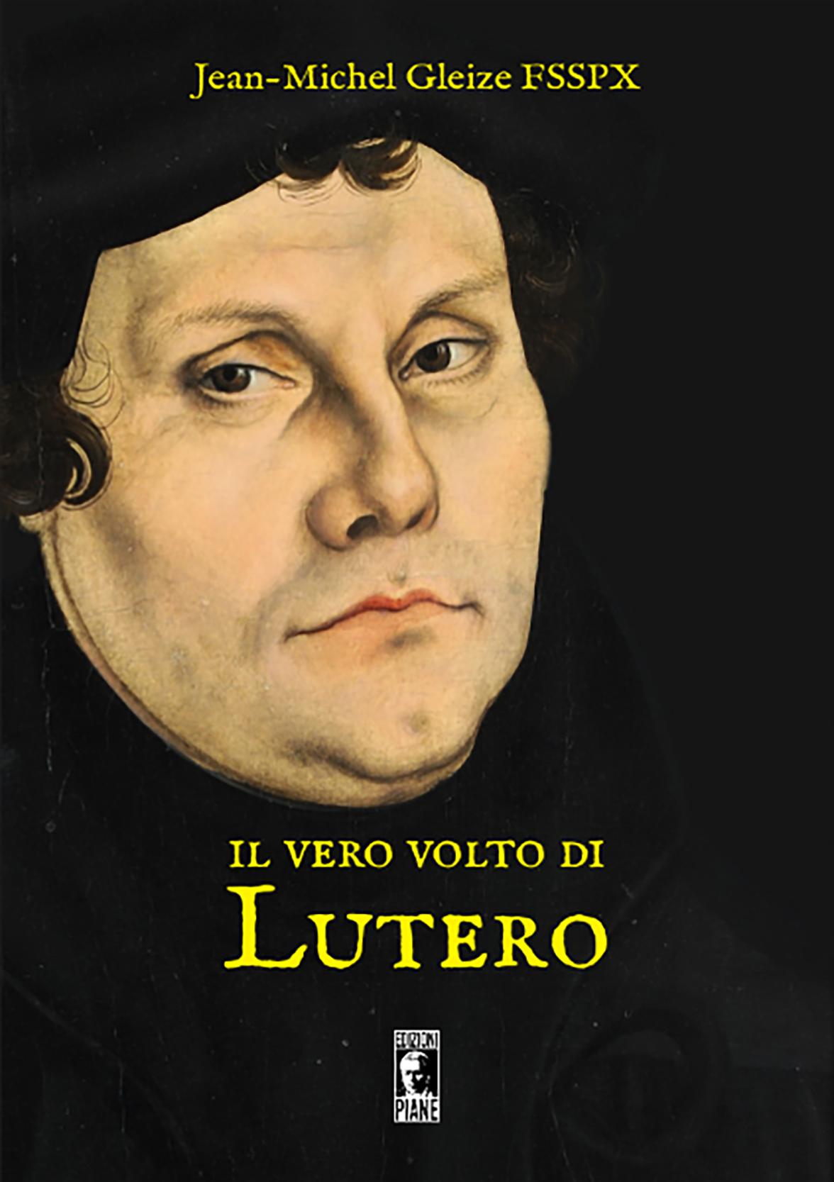 Il vero volto di Lutero