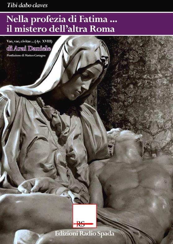 Nella profezia di Fatima il mistero dell'altra Roma