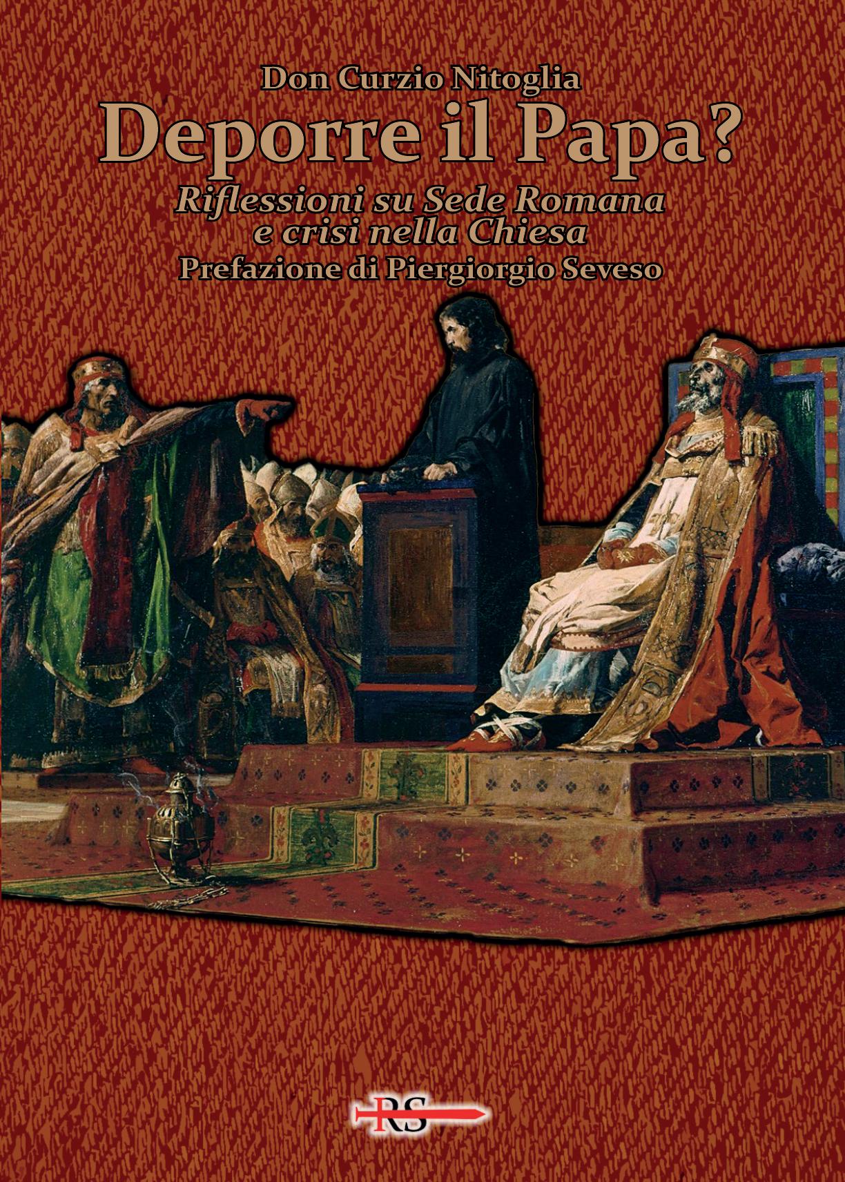 Deporre il Papa? Riflessioni su Sede Romana e crisi nella Chiesa