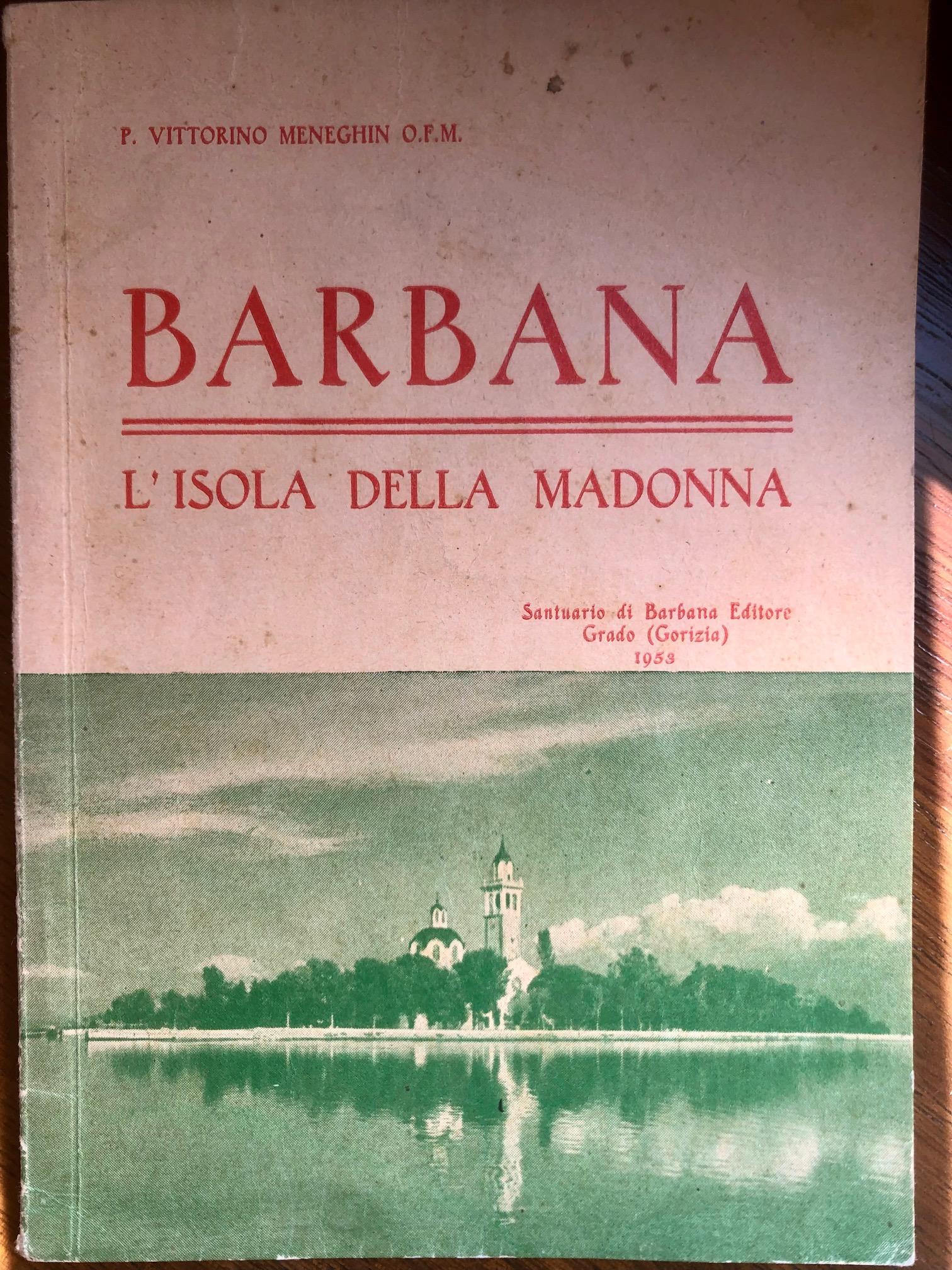 Barbana. L'isola della Madonna