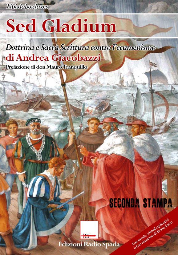 Sed gladium. Dottrina e Sacra Scrittura contro l'ecumenismo